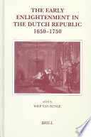 The Early Enlightenment In The Dutch Republic 1650 1750