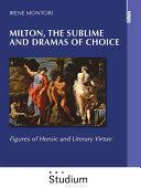 Milton, the sublime and dramas of choice Pdf