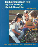 Teaching Individuals with Physical  Health  Or Multiple Disabilities Book