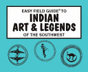 Easy Field Guide to Indian Art   Legends of the Southwest