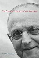 The Spiritual Vision of Frank Buchman Pdf/ePub eBook