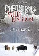 Chernobyl s Wild Kingdom Book