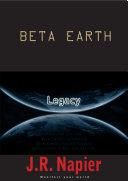 Beta Earth: Legacy