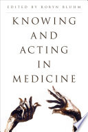 Knowing and Acting in Medicine Book
