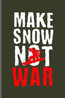 Make Snow Not War