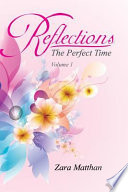 Reflections: The Perfect Time Volume 1