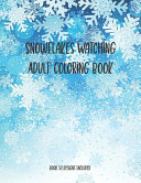 Snowflakes Watching Adult Coloring Book  Book 50 Designs Included