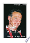 Celebrity Biographies - The Amazing Life Of Robin Williams - Famous Actors