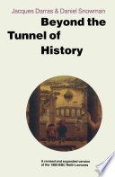 Beyond the Tunnel of History