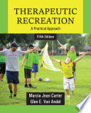 """Therapeutic Recreation: A Practical Approach, Fifth Edition"" by Marcia Jean Carter, Glen E. Van Andel"