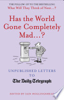 Has the World Gone Completely Mad     Book