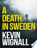 A Death In Sweden  A Thriller