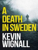 A Death In Sweden: A Thriller