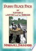 PUSSY BLACK FACE   The Adventures of a Mischievous Kitten and his Friends Book