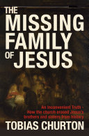 The Missing Family of Jesus   How the Church Erased Jesus s Brothers and Sisters from History