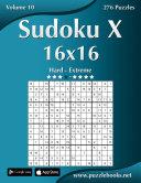 Sudoku X 16x16   Hard to Extreme   Volume 10   276 Puzzles