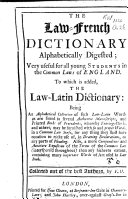 The Law-french Dictionary Alphabetically Digested