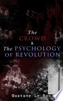 The Crowd   The Psychology of Revolution