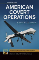 American Covert Operations: A Guide to the Issues