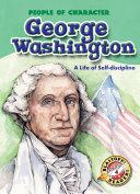 George Washington: A Life of Self-discipline [Pdf/ePub] eBook