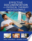 Effective Documentation For Physical Therapy Professionals Second Edition Book PDF