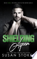 Shielding Aspen  A Special Forces Military Romantic Suspense