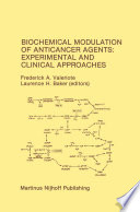 Biochemical Modulation of Anticancer Agents  Experimental and Clinical Approaches Book