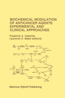 Biochemical Modulation of Anticancer Agents  Experimental and Clinical Approaches