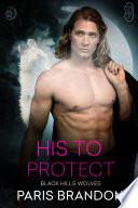 His to Protect (Black Hills Wolves #63) Pdf/ePub eBook
