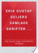 Erik Gustaf Geijers samlade skrifter...