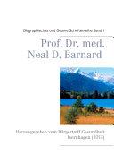 Prof. Dr. med. Neal D. Barnard - Biographisches und Oevre