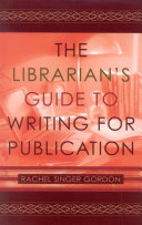 The Librarian s Guide to Writing for Publication