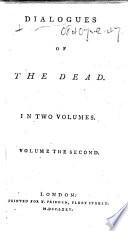 Dialogues of the dead  By George  Lord Lyttelton  Dialogues 26 28 by Elizabeth Montagu