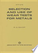 Selection and Use of Wear Tests for Metals