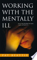 WORKING WITH THE MENTALLY ILL