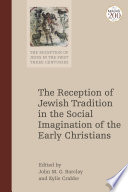 The Reception Of Jewish Tradition In The Social Imagination Of The Early Christians