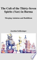 The Cult of the Thirty-Seven Spirits (Nats) in Burma - Joachim