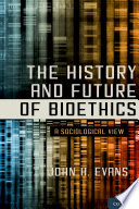 The History And Future Of Bioethics Book PDF