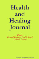 Health and Healing Journal: Deluxe Personal Food and Health Record (2 Month Format)