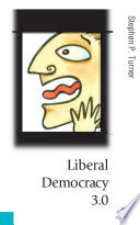Liberal Democracy 3.0  : Civil Society in an Age of Experts