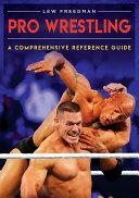 Pro Wrestling  A Comprehensive Reference Guide