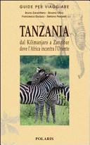 Copertina Libro Tanzania. Dal Kilimanjaro a Zanzibar dove l'Africa incontra l'Oriente