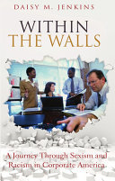 Pdf Within the Walls: A Journey through Sexism and Racism in Corporate America