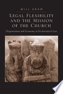 Legal Flexibility and the Mission of the Church