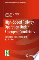High Speed Railway Operation Under Emergent Conditions