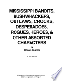 Mississippi Bandits, Bushwackers, Outlaws, Crooks, Devils, Ghosts, Desperadoes and Other Assorted and Sundry Characters!