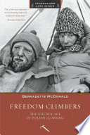"""Freedom Climbers: The Golden Age of Polish Climbing"" by Bernadette McDonald"