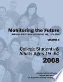 Monitoring the Future  National Survey Results on Drug Use  1975 2008  Volume II