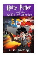 Harry Potter and the Walls of America Book