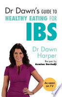 Dr Dawn s Guide to Healthy Eating for IBS